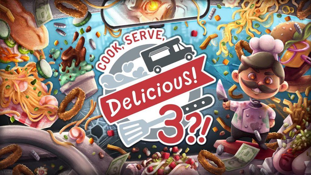 Cook, Serve, Delicious 3