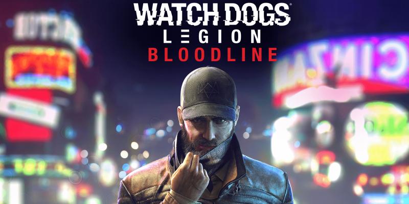Watch Dogs Legion Bloodline